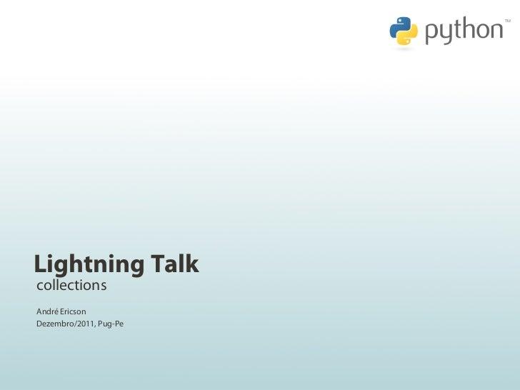 Lightning TalkcollectionsAndré EricsonDezembro/2011, Pug-Pe