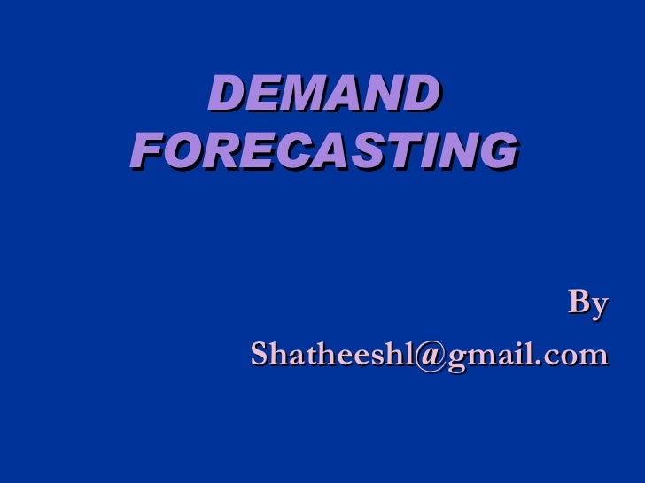 DEMAND FORECASTING By [email_address]