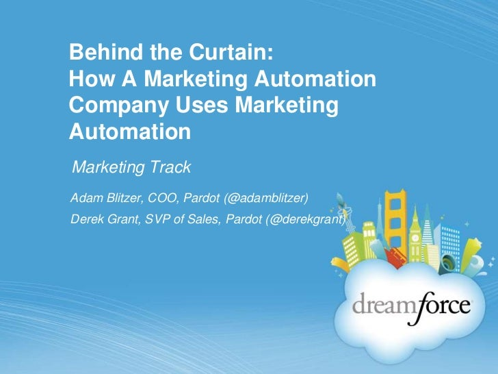 Behind the Curtain:How A Marketing Automation Company Uses Marketing Automation<br />Marketing Track<br />Adam Blitzer, CO...