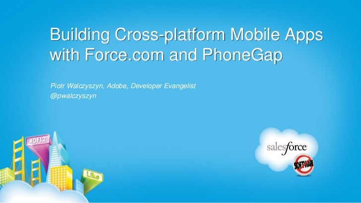Building Cross-platform Mobile Apps with Force.com and PhoneGap