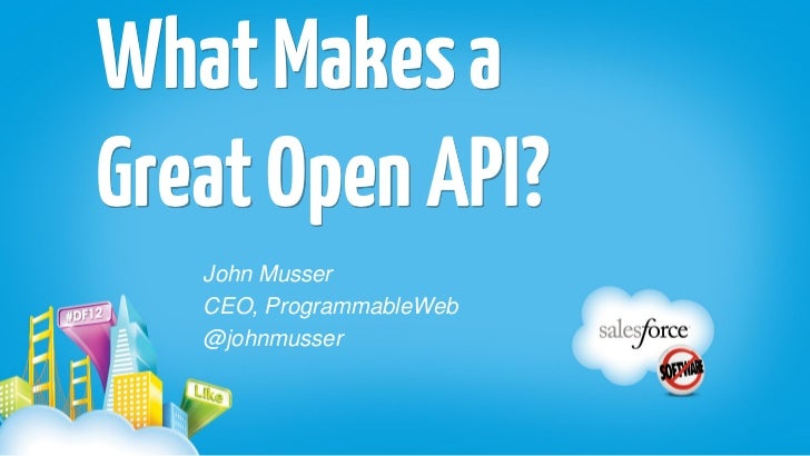 What Makes aGreat Open API?   John Musser   CEO, ProgrammableWeb   @johnmusser