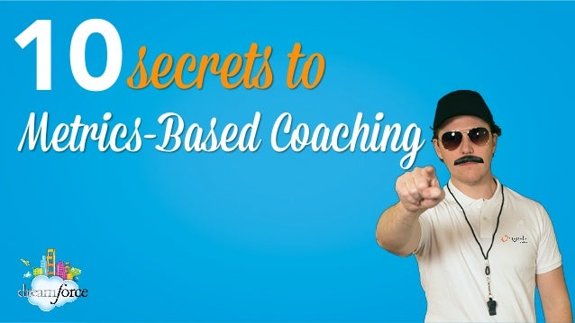10  secrets to  Metrics-Based Coaching