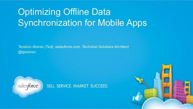 Dreamforce 13 Optimizing Data Sync for Mobile Apps