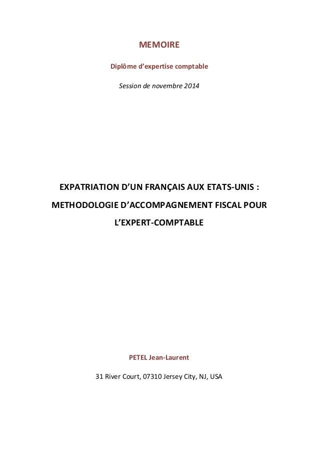 MEMOIRE Diplôme d'expertise comptable Session de novembre 2014 EXPATRIATION D'UN FRANÇAIS AUX ETATS-UNIS : METHODOLOGIE D'...
