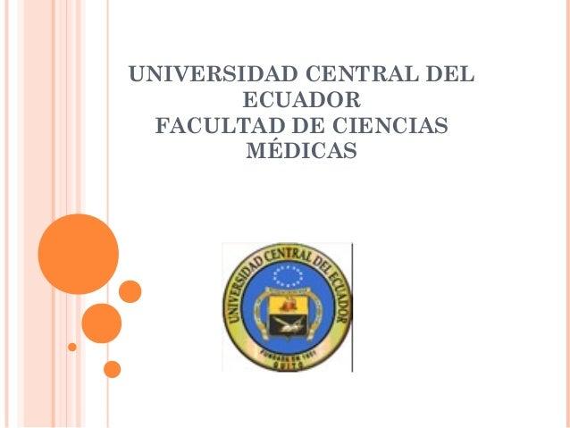 UNIVERSIDAD CENTRAL DEL ECUADOR FACULTAD DE CIENCIAS MÉDICAS