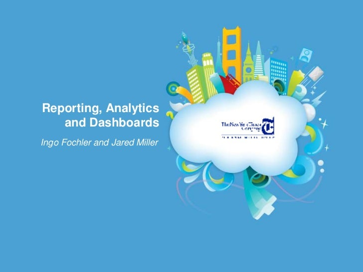 Reporting, Analytics and Dashboards<br />Ingo Fochler and Jared Miller<br />