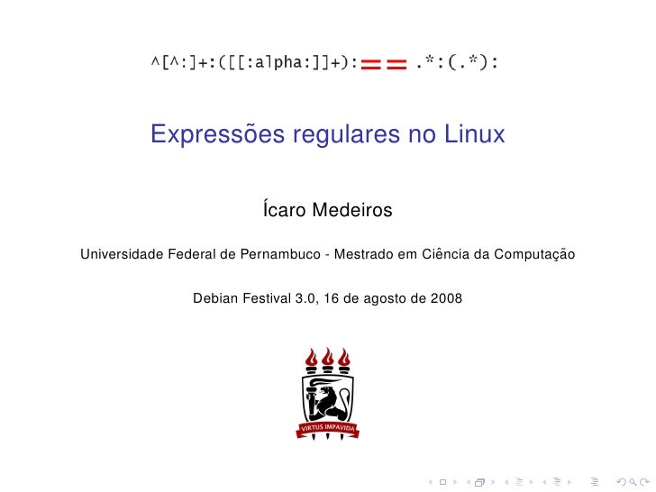 ˜          Expressoes regulares no Linux                           ´caro Medeiros                          I              ...