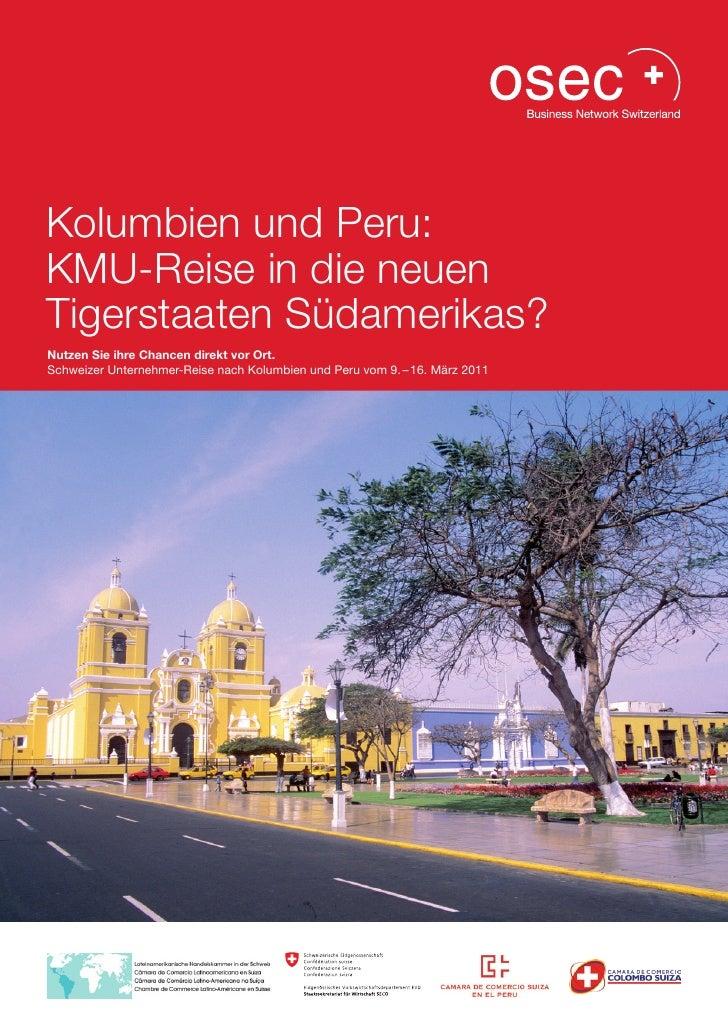 Kolumbien und Peru:KMU-Reise in die neuenTigerstaaten Südamerikas?Nutzen Sie ihre Chancen direkt vor Ort.Schweizer Unterne...
