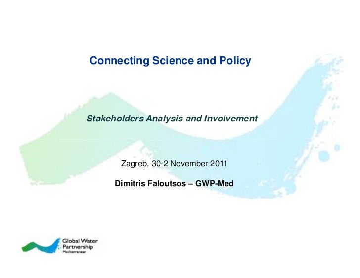 Connecting Science and PolicyStakeholders Analysis and Involvement       Zagreb, 30-2 November 2011      Dimitris Faloutso...