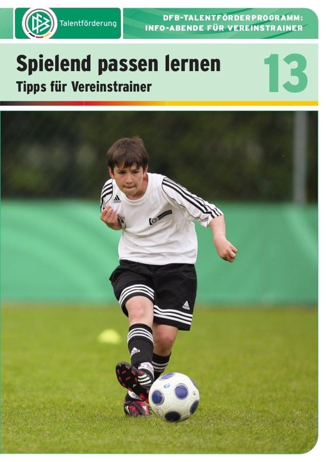 dfb_infoabend_13_TN_neu.qxd  12.08.2009  10:45 Uhr  Seite 1  DFB-TALENTFÖRDERPROGRAMM: INFO-ABENDE FÜR VEREINSTRAINER  Spi...