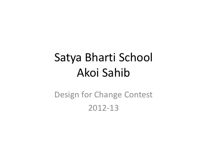 Satya Bharti School    Akoi SahibDesign for Change Contest         2012-13