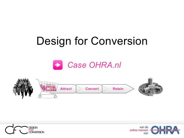 Design for Conversion Case OHRA.nl Attract Convert Retain