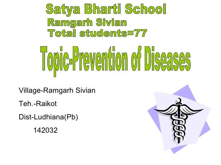 Satya Bharti School Ramgarh Sivian Total students=77 Topic-Prevention of Diseases Village-Ramgarh Sivian Teh.-Raikot Dist-...