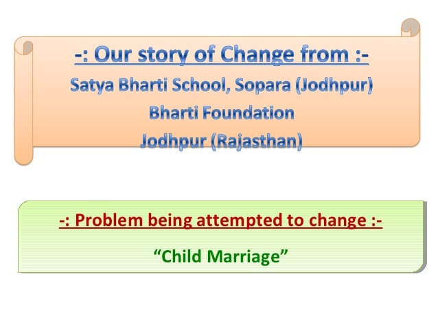"""-: Problem being attempted to change :- -: Problem being attempted to change :-           """"Child Marriage""""           """"Chil..."""