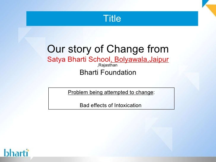 Title Our story of Change from Satya Bharti School , Bolyawala,Jaipur   ,Rajasthan  Bharti Foundation Problem being attemp...