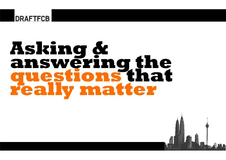 Asking &answering thequestions thatreally matter
