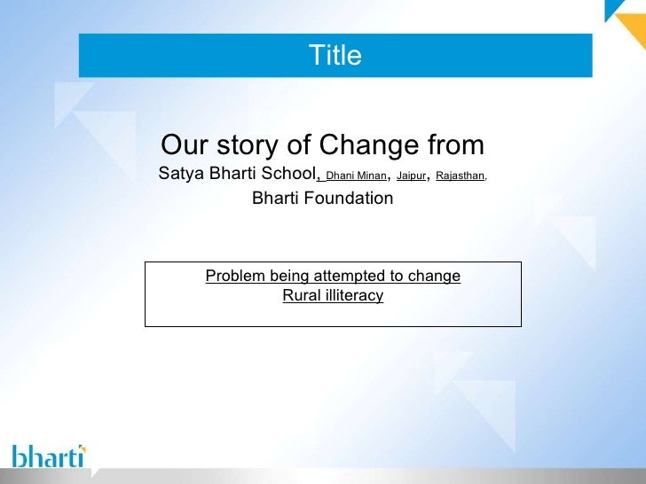 Title Our story of Change from Satya Bharti School ,  Dhani Minan ,  Jaipur ,  Rajasthan , Bharti Foundation Problem being...