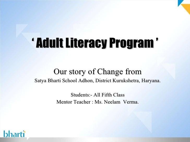 '  Adult Literacy Program ' Our story of Change from Satya Bharti School Adhon, District Kurukshetra, Haryana. Students:- ...