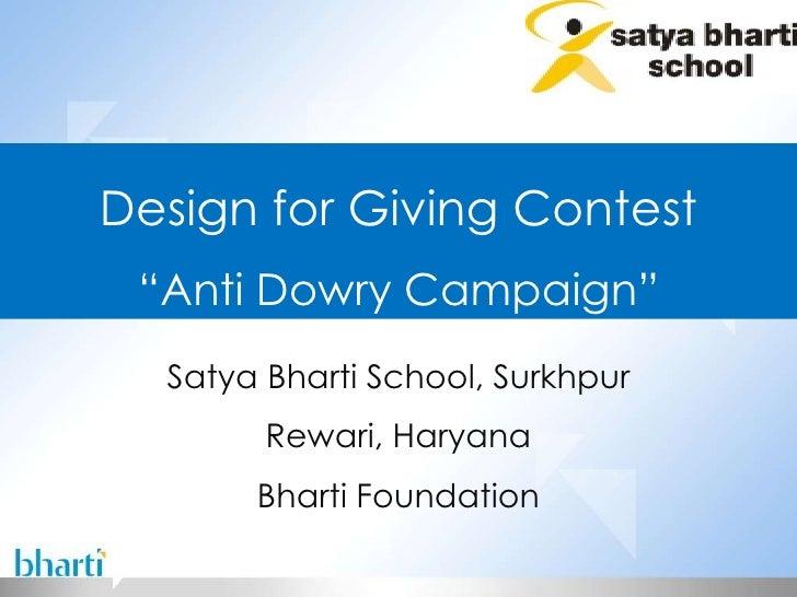 "Satya Bharti School, Surkhpur Rewari, Haryana Bharti Foundation Design for Giving Contest "" Anti Dowry Campaign"""