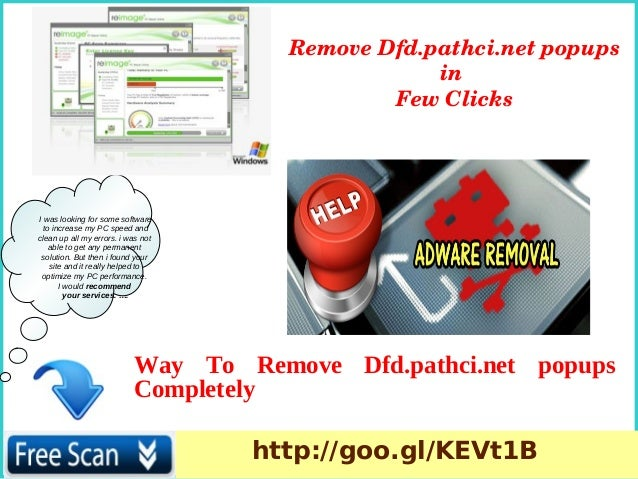 Remove Dfd.pathci.net popups  in  Few Clicks  I was looking for some software to increase my PC speed and clean up all my ...