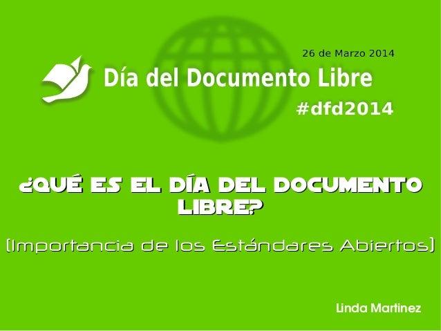 ¿Qué es el Día del Documento¿Qué es el Día del Documento Libre?Libre? (Importancia de los Estándares(Importancia de los Es...