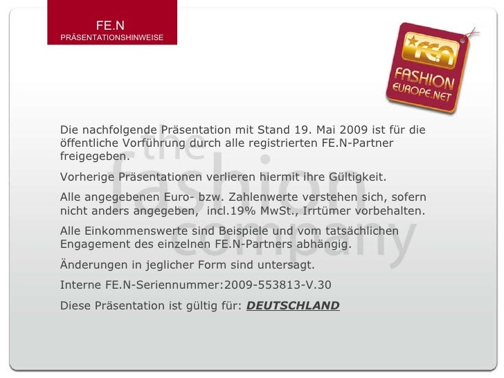 Die nachfolgende Präsentation mit Stand 19. Mai 2009 ist für die öffentliche Vorführung durch alle registrierten FE.N-Part...