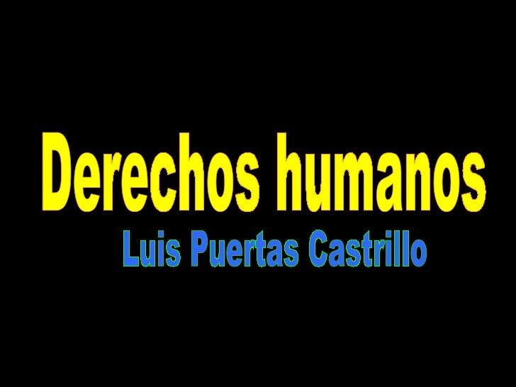 Derechos humanos Luis Puertas Castrillo