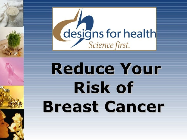 Reduce your risk of Breast Cancer