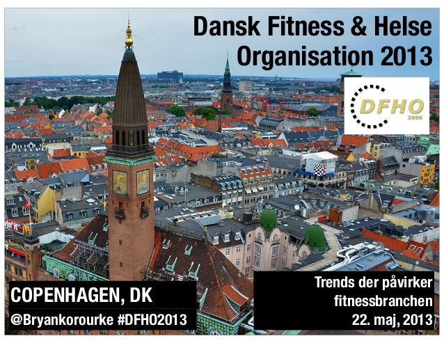 Danish Fitness and Health Organization 2013 Conference In Copenhagen