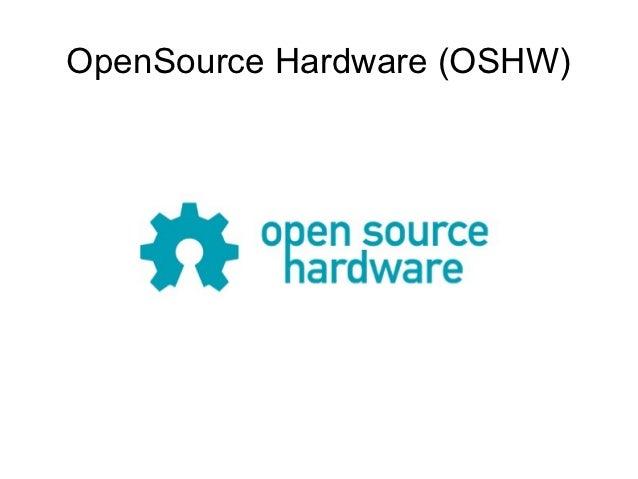 OpenSource Hardware (OSHW)