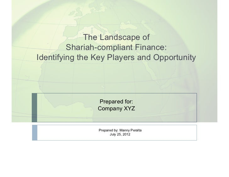 The Landscape of         Shariah-compliant Finance:Identifying the Key Players and Opportunity                Prepared for...