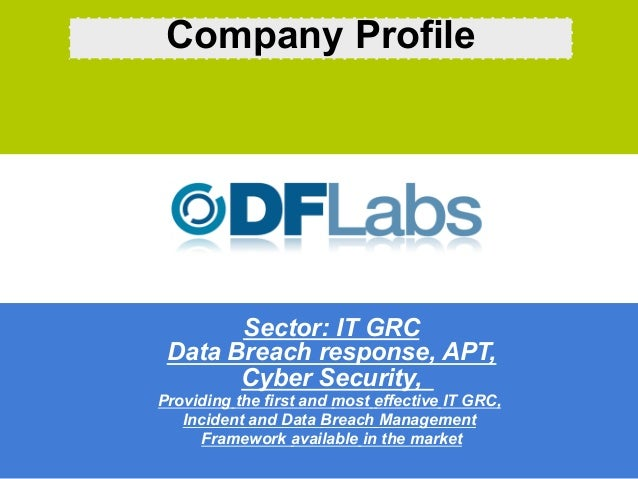 Company Profile       Sector: IT GRC Data Breach response, APT,       Cyber Security,Providing the first and most effectiv...