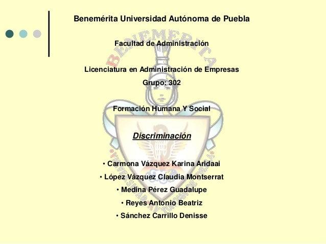 Benemérita Universidad Autónoma de Puebla Facultad de Administración Licenciatura en Administración de Empresas Grupo: 302...