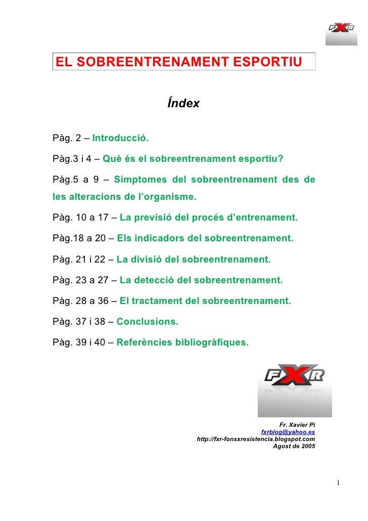 EL SOBREENTRENAMENT ESPORTIU                            Índex  Pàg. 2 – Introducció.  Pàg.3 i 4 – Què és el sobreentrename...