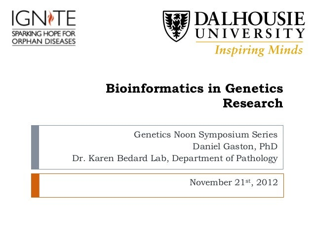Bioinformatics in Genetics                        Research             Genetics Noon Symposium Series                     ...