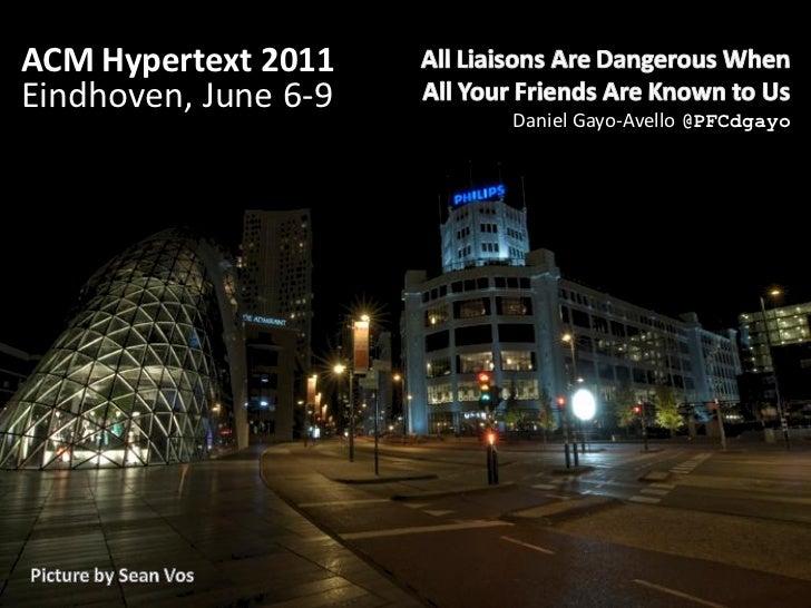 ACM Hypertext 2011Eindhoven, June 6-9                      Daniel Gayo-Avello @PFCdgayo