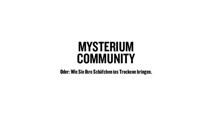 MYSTERIUM         COMMUNITYOder: Wie Sie Ihre Schäfchen ins Trockene bringen.