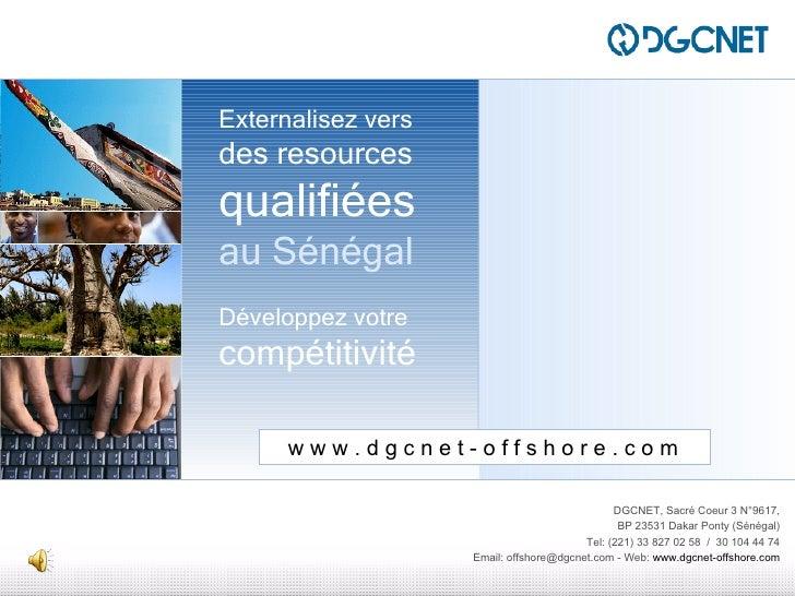 DGCNET outsourcing                     Externalisez vers                     des resources                     qualifiées ...