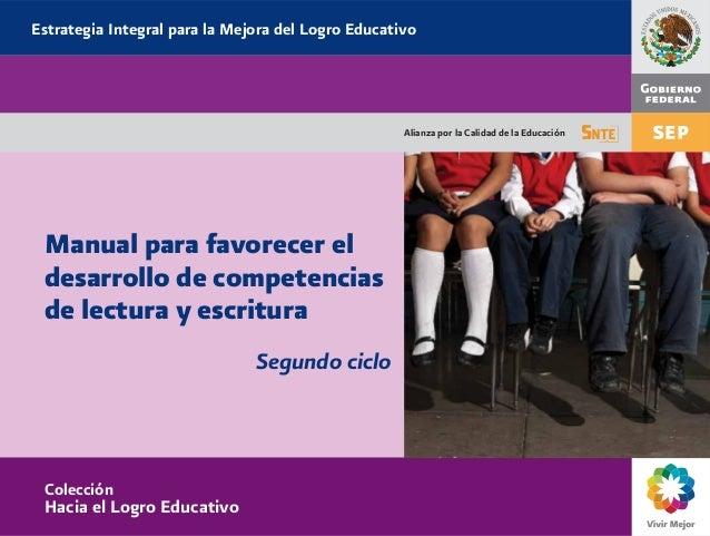 Alianza por la Calidad de la Educación Manual para favorecer el desarrollo de competencias de lectura y escritura Segundo ...
