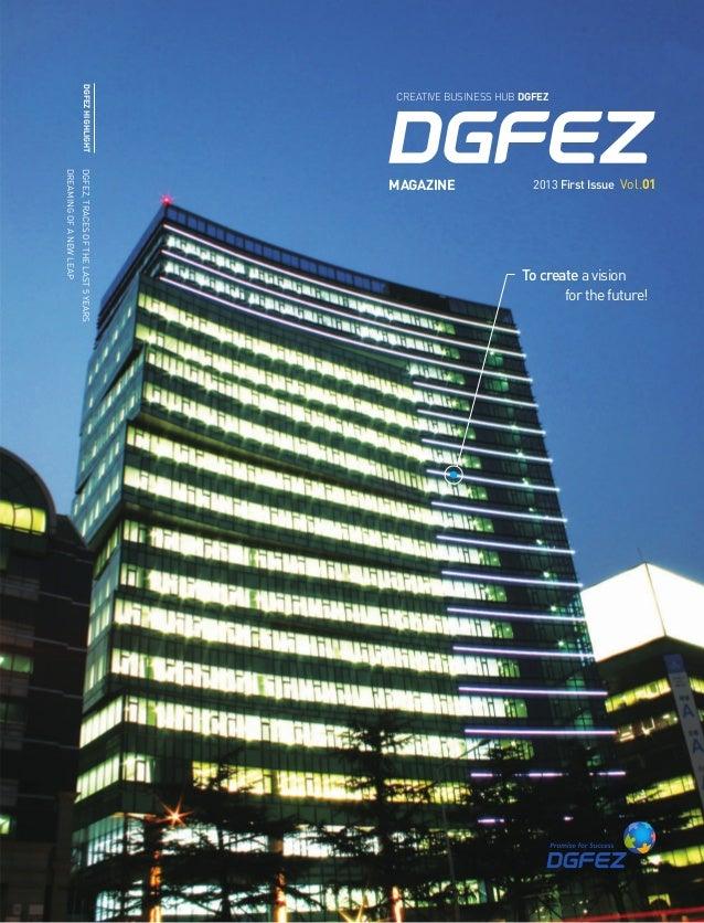 Magazine1 Tocreateavision  forthefuture! DGFEZ,Tracesofthelast5years Dreamingofanewleap DgFEZhighlight Creative Business ...