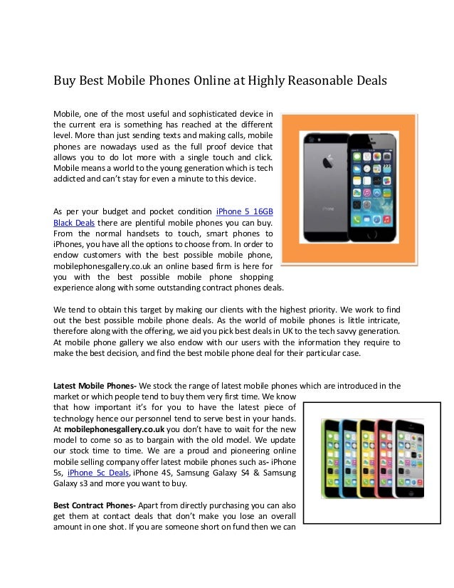 Buy Best Mobile Phones Online at Highly Reasonable Deals Mobile, one of the most useful and sophisticated device in the cu...