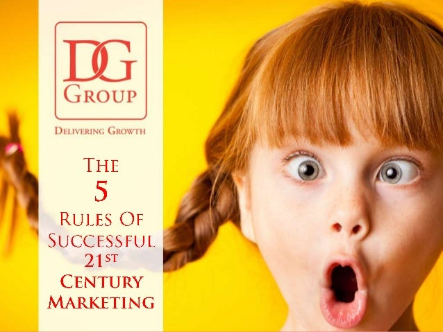 DG Group   The 5 Rules of Successful 21st Century Marketing