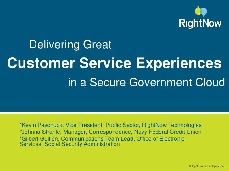 Delivering Great<br />Customer ServiceExperiences<br />in a Secure Government Cloud<br />*Kevin Paschuck, Vice President, ...