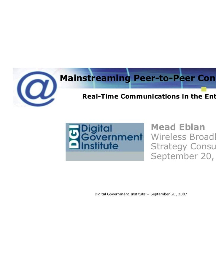 Mainstreaming Peer-to-Peer Connectivity    Real-Time Communications in the Enterprise                                    M...