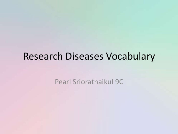 Research Diseases Vocabulary by Pearl 9C