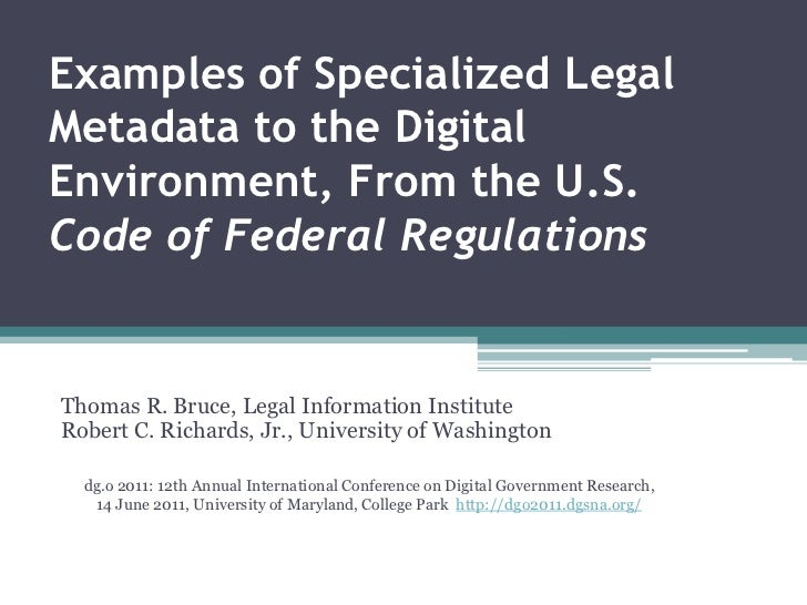 Bruce, T. R., and Richards, R. C. (2011). Examples of Specialized Legal Metadata Adapted to the Digital Environment, from The U.S. Code of Federal Regulations