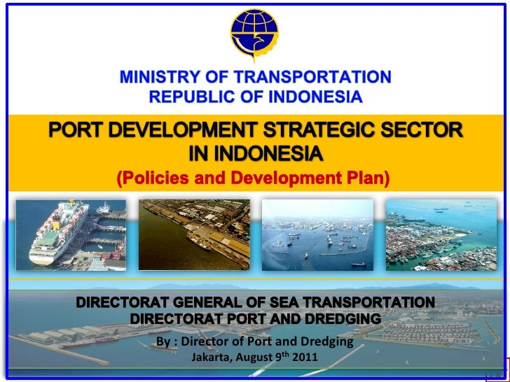By : Director of Port and Dredging      Jakarta, August 9th 2011