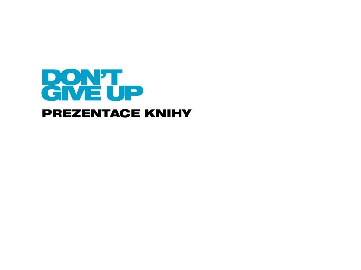 DON'T GIVE UP - prezentace knihy