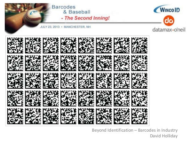 Beyond Identification – Barcodes in Industry David Holliday