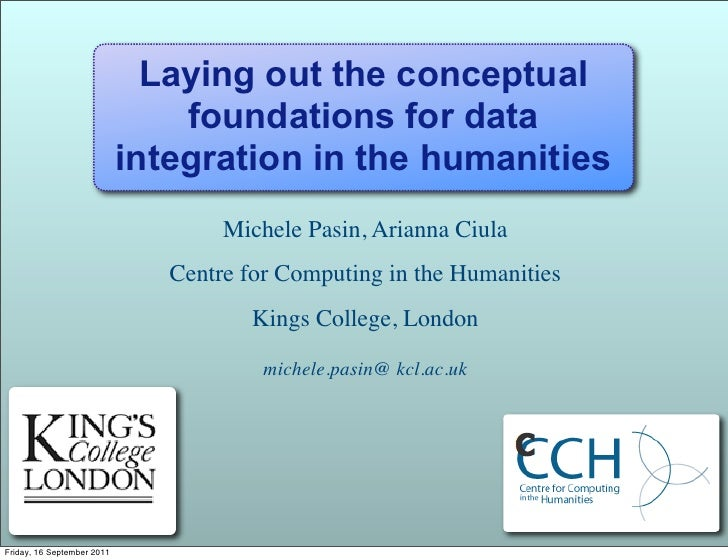 Digital Humanities 2009 - Laying out the conceptual foundations for data integration in the humanities